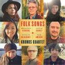 艺人名: K - FOLK SONGS【輸入盤】▼/KRONOS QUARTET[CD]【返品種別A】