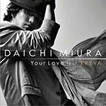 Your Love feat.<strong>KREVA</strong>/三浦大知[CD+DVD]【返品種別A】