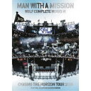 【送料無料】 限定版 先着特典付 Wolf Complete Works VI 〜Chasing the Horizon Tour 2018 Tour Final〜【初回生産限定盤/DVD2枚組】/MAN WITH A MISSION DVD 【返品種別A】