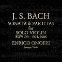 器樂曲 - J.S.バッハ:無伴奏ヴァイオリンのためのソナタ第1番、パルティータ第2番、第3番/オノフリ(エンリコ)[CD][紙ジャケット]【返品種別A】