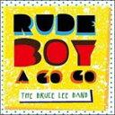 Artist Name: B - RUDE BOY A GO GO/The Bruce Lee Band[CD]【返品種別A】