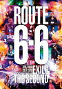 "【送料無料】EXILE THE SECOND LIVE TOUR 2017-2018""ROUTE6 6 【DVD】/EXILE THE SECOND DVD 【返品種別A】"