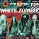 アストロ・クリープ:2000/ホワイト・ゾンビ[CD]
