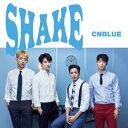 [枚数限定][限定盤]SHAKE(初回限定盤A)/CNBLUE[CD+DVD]【返品種別A】