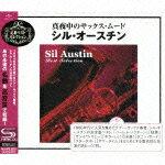 真夜中のサックス・ムード〜シル・オースチン・ベスト・セレクション/シル・オースチン[SHM-CD]【返品種別A】