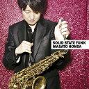 ソリッド・ステイト・ファンク/本田雅人[CD]【返品種別A】