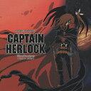 SPACE PIRATE CAPTAIN HERLOCK OUTSIDE LEGEND~The Endless Odyssey~オリジナルサウンドトラック/ビデオ・サントラ[CD]【返品種別A】