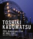 【送料無料】TOSHIKI KADOMATSU 20th Anniversary Live AF-1