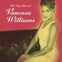 [枚数限定][限定盤]ヴェリー・ベスト・オブ・ヴァネッサ・ウィリアムス/ヴァネッサ・ウィリアムス[CD]【返品種別A】