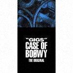"【送料無料】[限定盤]""GIGS""CASE OF BOΦWY -THE ORIGINAL-/BOΦWY[CD]【返品種別A】"