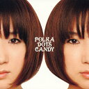 Artist Name: Ka Line - POLKA DOTS CANDY/KAO[CD]【返品種別A】