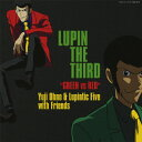 "LUPIN THE THIRD ""GREEN vs RED"" オリジナル・サウンドトラック/Yuji Ohno & Lupintic Five with Friends[CD]【返品種別A】"