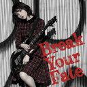 【送料無料】[枚数限定][限定盤]Break Your Fate(DVD付初回限定盤)/西沢幸奏[CD+DVD]【返品種別A】