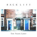 艺人名: Ha行 - Ten Years Later/BACK LIFT[CD]【返品種別A】