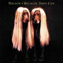 Artist Name: N - [枚数限定][限定盤]ビコーズ・ゼイ・キャン/ネルソン[CD]【返品種別A】
