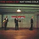 ザ・ワールド・オブ・ナット・キング・コール/ナット・キング・コール[CD]【返品種別A】