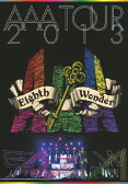 【送料無料】AAA TOUR 2013 Eighth Wonder/AAA[DVD]【返品種別A】