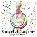 【送料無料】Colorful Monster/Little Glee Monster[CD]通常盤【返品種別A】