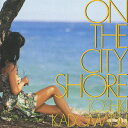 ON THE CITY SHORE/角松敏生