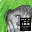 艺人名: A行 - Songs-what I sing when a war resounds this-/OVER ARM THROW[CD]【返品種別A】