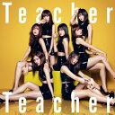 [限定盤]Teacher Teacher(初回限定盤/Typ...