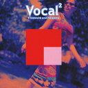 藝人名: T - [枚数限定]Vocal Square2/T-SQUARE AND FRIENDS[CD]【返品種別A】