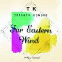 樂天商城 - 【送料無料】Far Eastern Wind -Spring/Summer-/TETSUYA KOMURO[CD]【返品種別A】