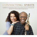 艺人名: R - [枚数限定]Connecting Spirits/Roberta Gambarini Sings The Jimmy Heath Songbook/ロバータ・ガンバリーニ[CD]【返品種別A】