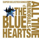 【送料無料】THE BLUE HEARTS 30th ANNIVERSARY ALL TIME MEMORIALS〜SUPER SELECTED SONGS〜(...