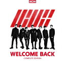 【送料無料】WELCOME BACK -COMPLETE EDITION-(DVD付)/iKON[CD+DVD]通常盤【返品種別A】