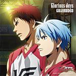 『劇場版 黒子のバスケ LAST GAME』主題歌 「Glorious days」【アニメ盤】/GRANRODEO[CD]【返品種別A】