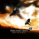 藝人名: T - MURDER AND THE MOTIVE【輸入盤】▼/THOSE DAMN CROWS[CD]【返品種別A】