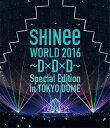 【送料無料】SHINee WORLD 2016〜D×D×D〜 Special Edition in TOKYO DOME/SHINee[Blu-ray]【返品種別A】