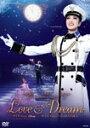 【送料無料】『LOVE&DREAM』-I.Sings Disney/II.Sings TAKARAZUKA-/宝塚歌劇団星組[DVD]【返品種別A】