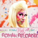 Artist Name: N - ロマン・リローデッド/ニッキー・ミナージュ[CD]通常盤【返品種別A】