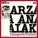 チャラパルラ 1975年9月〜バスクの響き/アルツァ・アナイ...