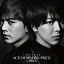 TIME FLIES(DVD付)/ACE OF SPADES×PKCZ(R)feat.登坂広臣[CD+DVD]【返品種別A】