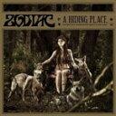 Artist Name: Z - ア・ハイディング・プレイス/ゾディアック[CD]【返品種別A】