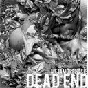 【送料無料】METAMORPHOSIS/DEAD END[CD]通常盤【返品種別A】