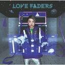 【送料無料】[枚数限定][限定盤]LOVE FADERS(L...