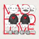 MAD HEAD LOVE/ポッピンアパシー/米津玄師[CD]通常盤【返品種別A】