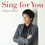 【】Sing for You/藤泽norimasa[CD]【退货类别A】[【】Sing for You/藤澤ノリマサ[CD]【返品種別A】]