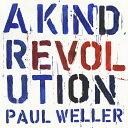 Artist Name: P - ア・カインド・レボリューション/ポール・ウェラー[CD][紙ジャケット]【返品種別A】