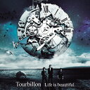 【送料無料】Life is beautiful(DVD付)/Tourbillon[HQCD+DVD]