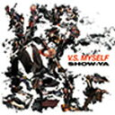 V.S.MYSELF/SHOW-YA[CD+DVD]【返品種別A】