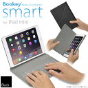 保護カバーとキーボードが今ひとつに!「iPad mini 用 カバー&キーボード Bookey smart ブラック」Bluetooth ブルートゥース・iPad mini・iPad mini2(Retina)・iPad mini3・iPad mini4・iOS 10.0.2対応【あす楽対応】