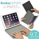 【送料無料】「iPad 9.7インチ用 カバー&キーボード Bookey smart (ブラック)」Bluetooth ブルートゥース iPad Air iPad Air2 iPad Pro 9.7inch 第5世代 第6世代 iOS 12.1.4対応