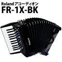 【送料無料】Roland(ローランド) Vアコーディオン FR-1X ブラック [FR-1X-BK]【メール便不可】