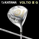 KATANAGOLF カタナゴルフ VOLTIO 3 G ボルティオ 3 G グラファイトデザイン オリジナル ツアーAD カーボンシャフト