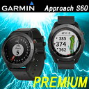 2017モデル 日本正規品 GARMIN ガーミン Approach S60 PREMIUM アプローチ S60 プレミアム 腕時計型GPS ゴルフナビ